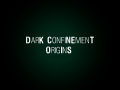 SCP : Dark Confinement Origins