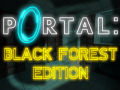 Portal: Black Forest Edition