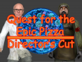 Quest For The Epic Pizza: Director's Cut