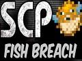 SCP-Fish Breach