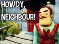 Howdy, Neighbour!