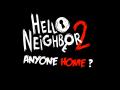 Hello Neighbor 2: Anyone Home?
