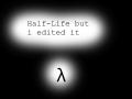 Half-life Edited
