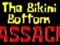 The Bikini Bottom Massacre