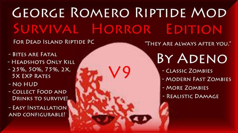 George Romero Survival Horror Edition Mod V9 for Dead Island Riptide