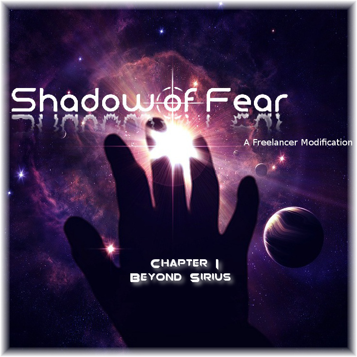 Shadow of Fear Chapter I Beyond Sirius a Freelancer Modification