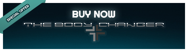 The Body Changer BUY NOW