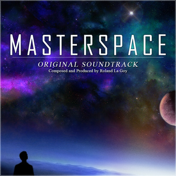 Masterspace soundtrack by Roland La Goy.