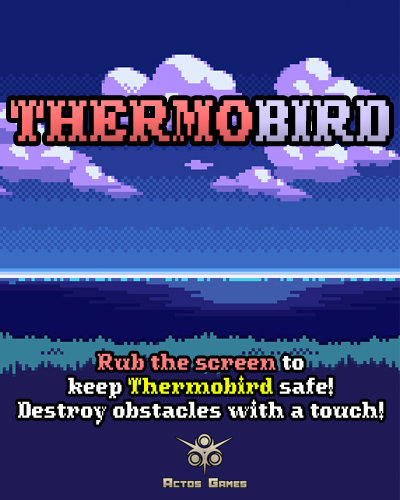 Thermobird, our first exclusive mobile title.