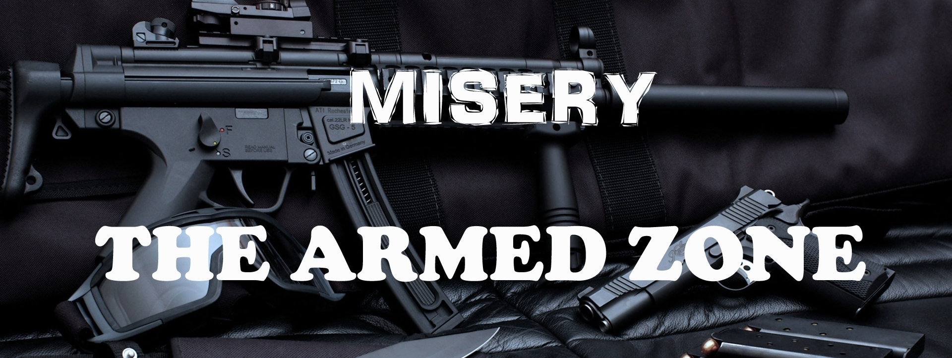 Misery : The Armed zone