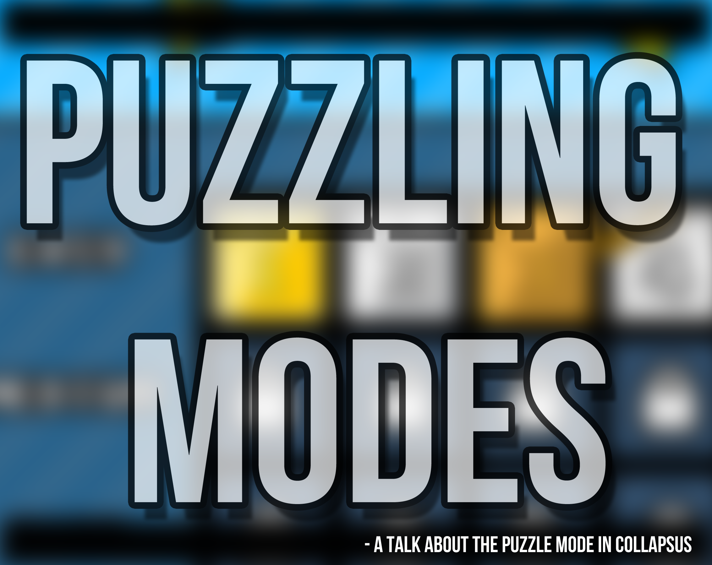 puzzling modes a talk about the puzzle mode in collapsus