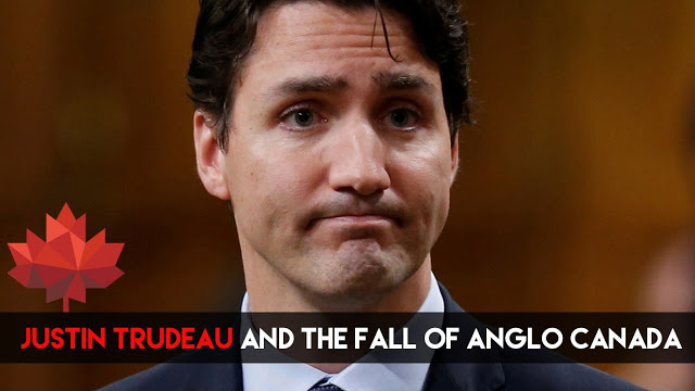 Justin Trudeau, destroyer of Anglo-Canada