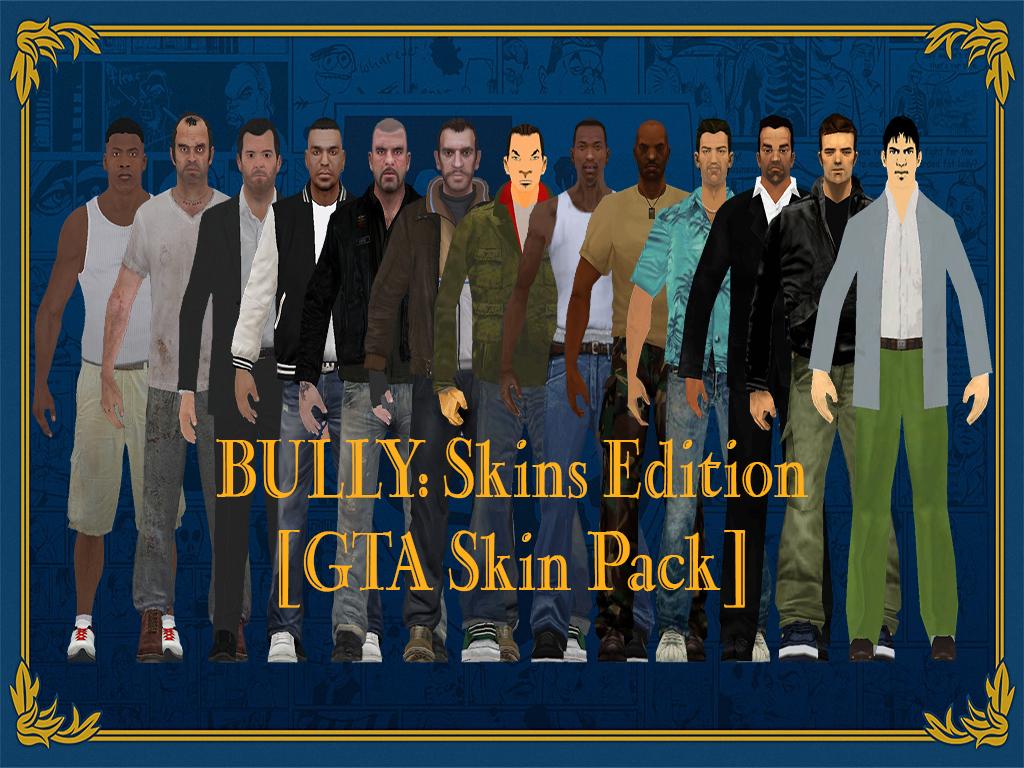 BULLY: Skins Edition [GTA Skin Pack + GTA Wars] news - Mod DB
