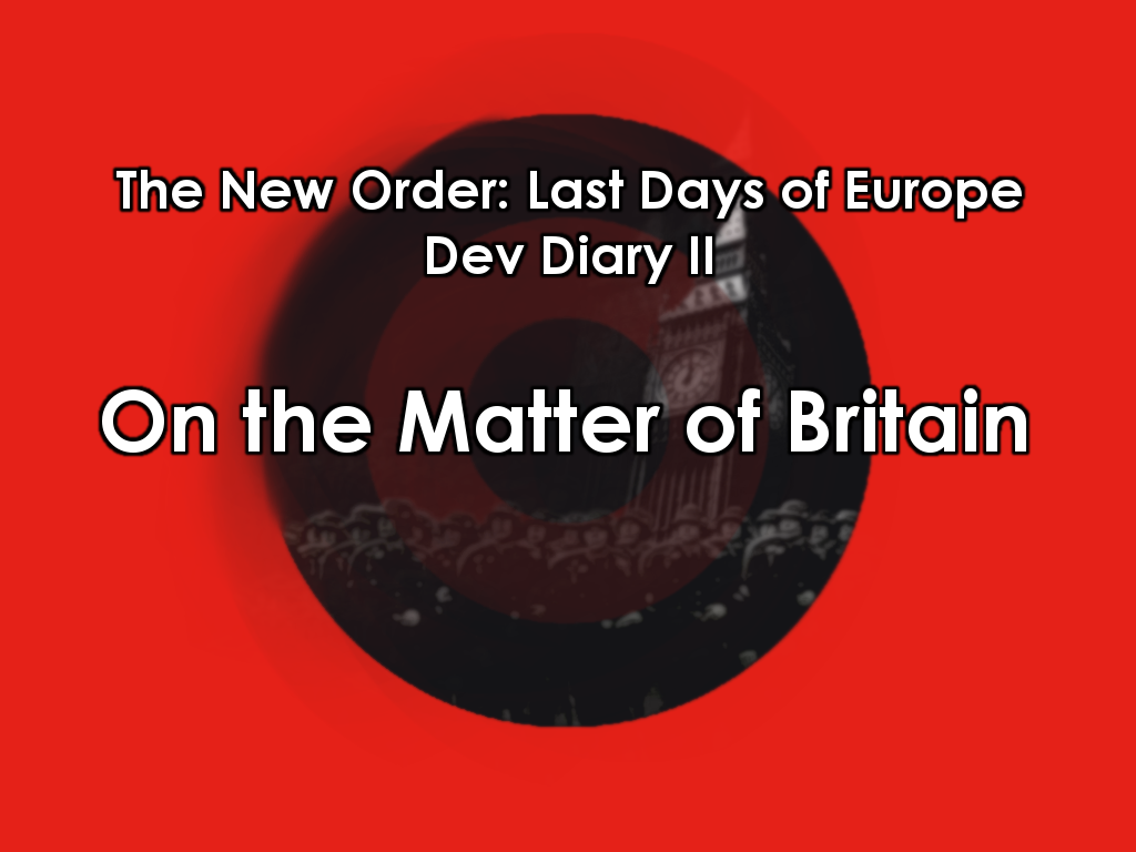 Dev Diary II: On the Matter of Britain news - The New Order