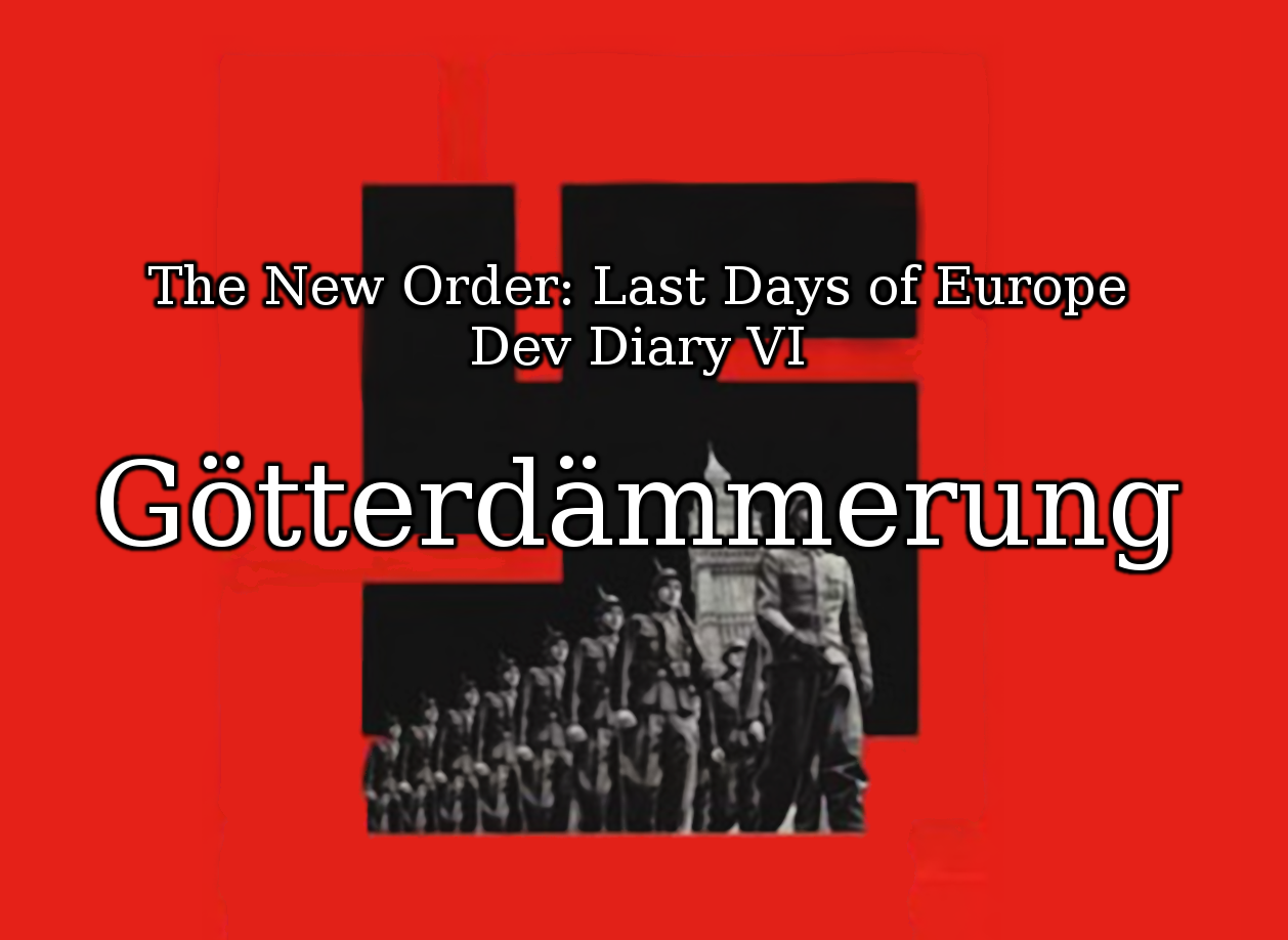 Dev Diary VII: Götterdämmerung - Part I news - The New Order