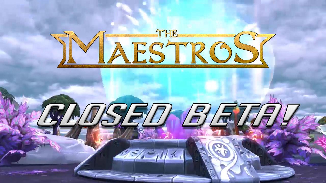 The Maestros Closed Beta