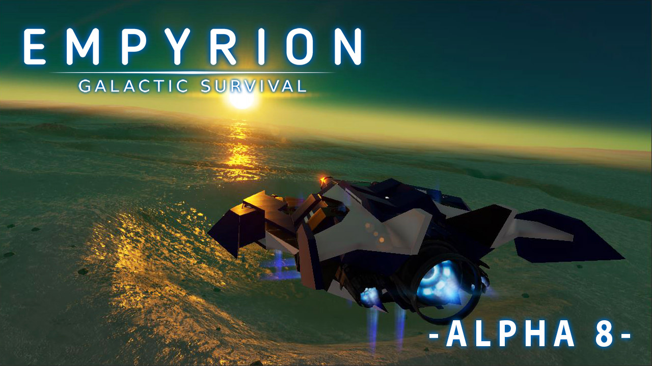 Alpha 8 0: Out Now! news - Empyrion - Galactic Survival - Mod DB
