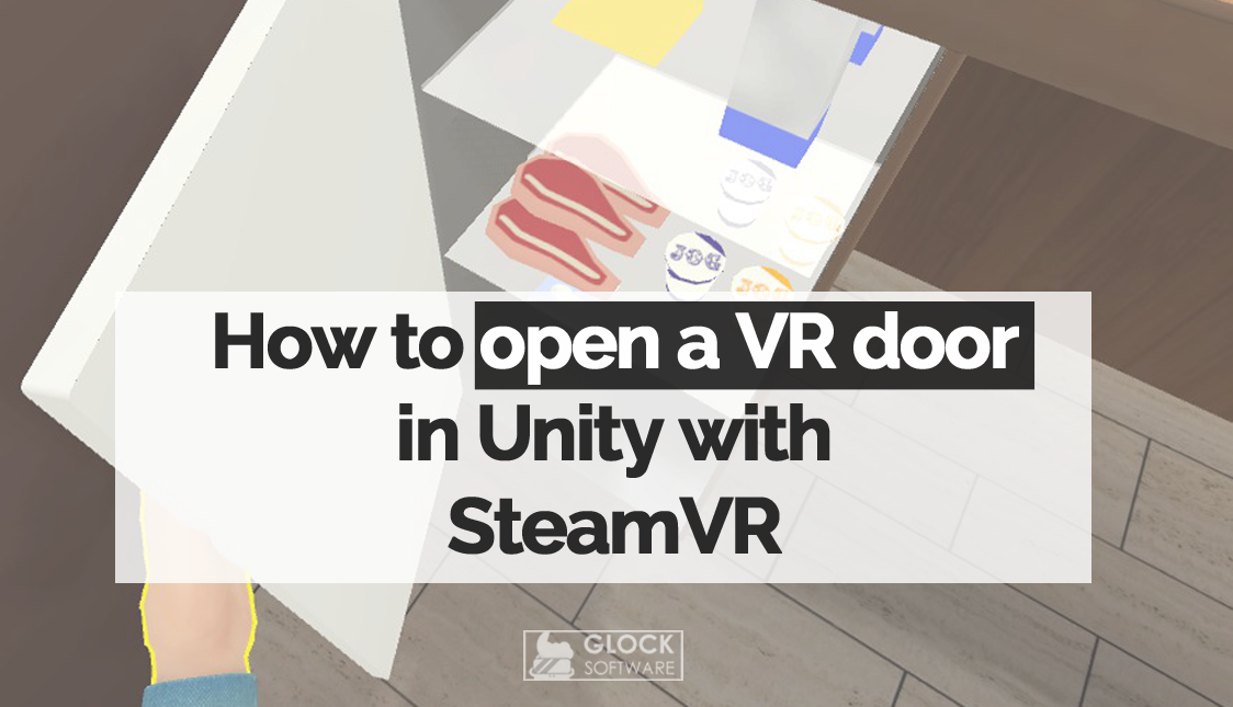 How to open a VR door in Unity and SteamVR tutorial - Mod DB