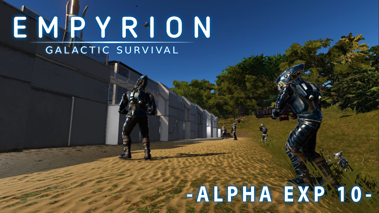 Alpha EXPERIMENTAL 10 news - Empyrion - Galactic Survival