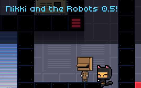 Nikki and the Robots 0.5 Announcement