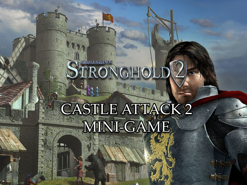 Stronghold 2 - Castle Attack 2 Mini-Game file - Mod DB