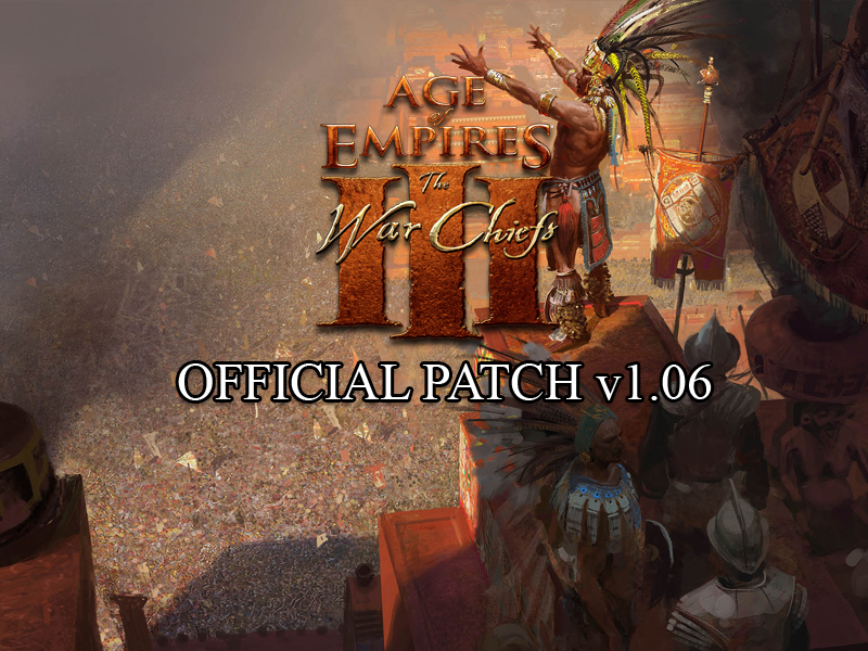 Age of Empires III WarChiefs v1 06 Brazilian Patch file - Mod DB
