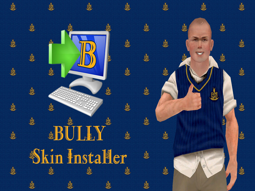 BULLY Skin Installer file - BULLY: Skins Edition mod for