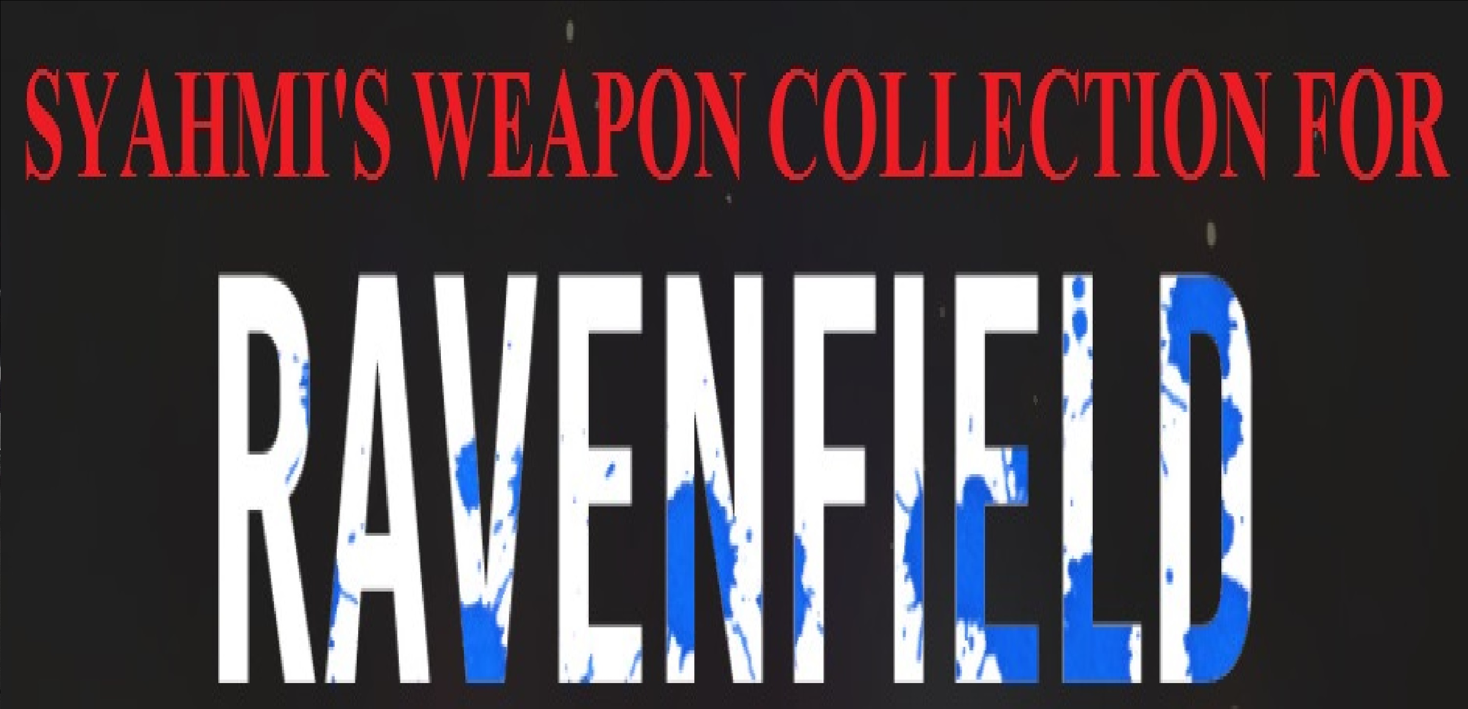 Syahmi's Weapon Collection for Ravenfield V7 addon - Mod DB