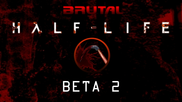 Brutal Half-Life - beta 2 file - Mod DB
