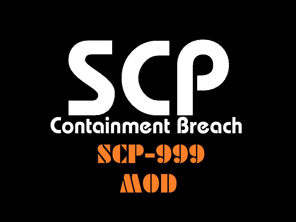 SCP 999 Addon for SCP: Containment Breach v1 3 9 - Mod DB