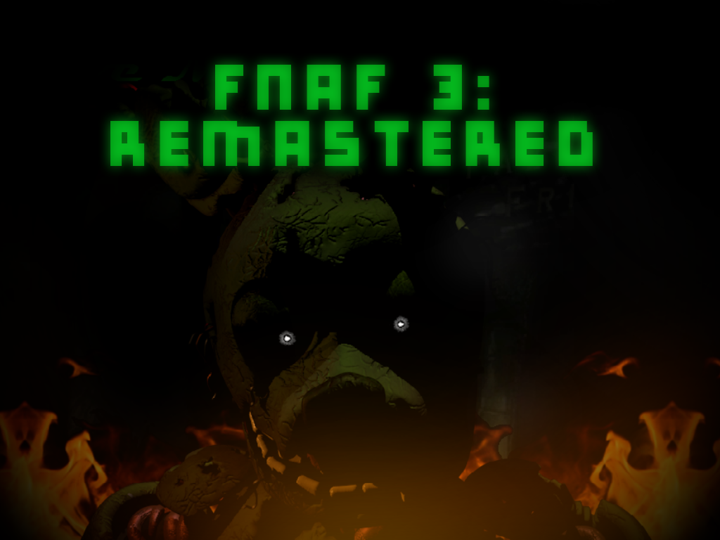 Five Nights at Freddy's 3: Remastered (V1 0-Full) file - Mod DB