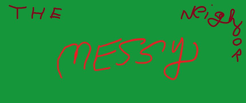 Messy Neighbor Act 3 DEMO file - Mod DB