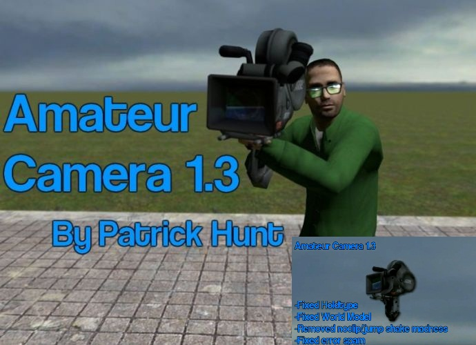 Amateur Camera 1 3 file - Garrys Mod for Half-Life 2 - Mod DB