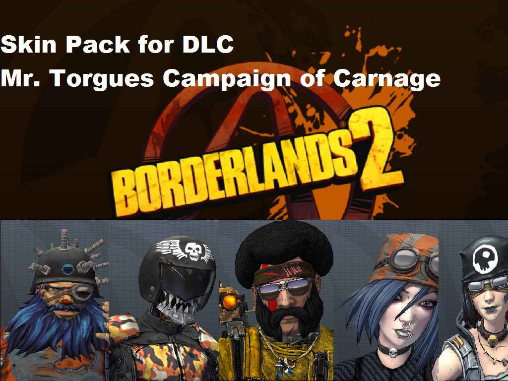 Borderlands 2 Skins for Mr.Torgues... DLC addon - Mod DB