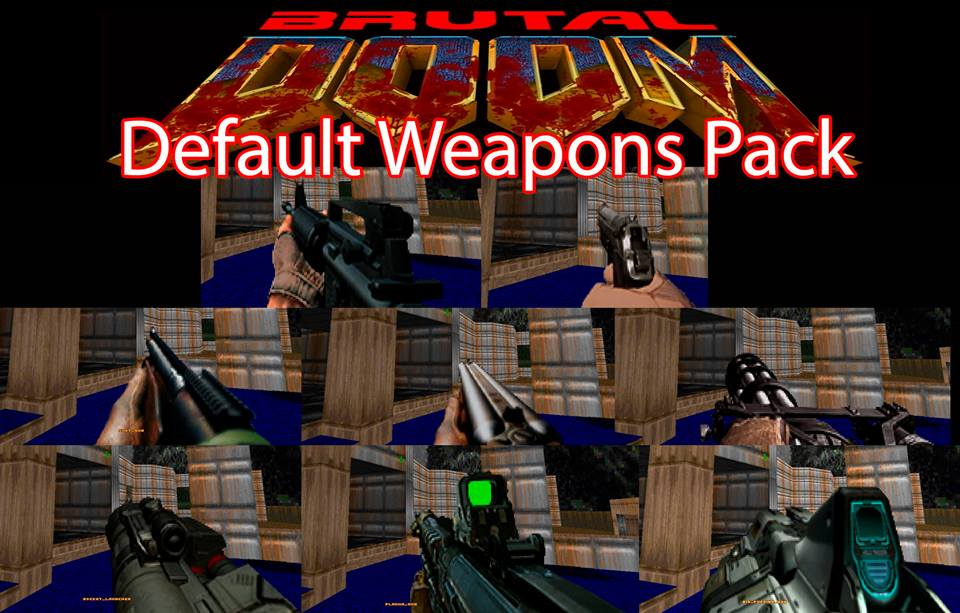 Default Weapons Pack addon - Brutal Doom mod for Doom - Mod DB
