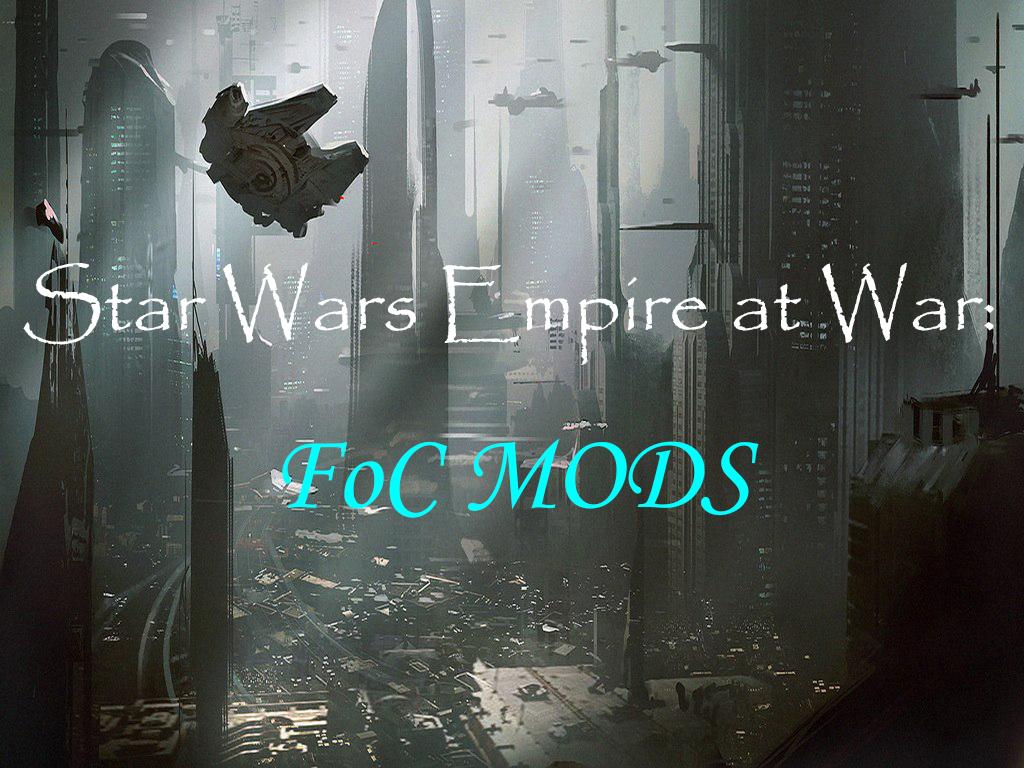Star Wars Empire at War: FoC MODS