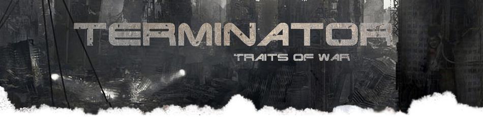 Terminator Traits of war