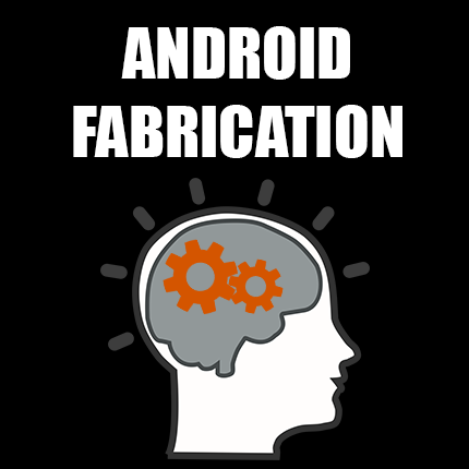 android fabrication