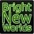 BrightNewWorlds