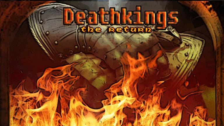 Deathkings return 1