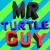 Mrturtleguy