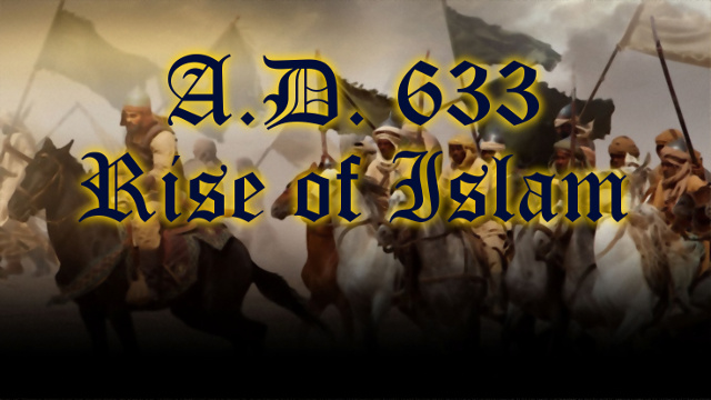 A.D. 633: Rise of Islam