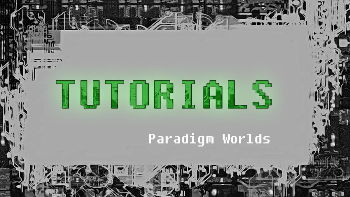 tutorials Paradigm Worlds