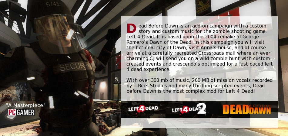 Dead before dawn is an epic Left 4 Dead modification set in the fictional city of Dawn