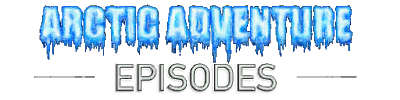 Arctic Adventure Episodes