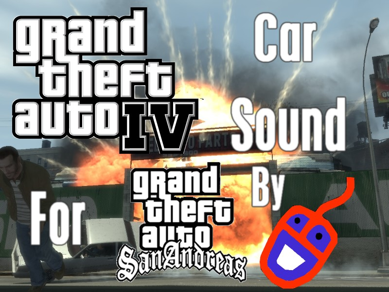 GTA IV car sound for GTA SA mod for Grand Theft Auto: San Andreas