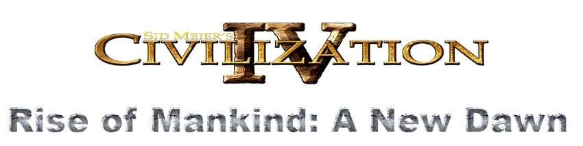 Rise of Mankind: A New Dawn mod for Civilization IV: Beyond