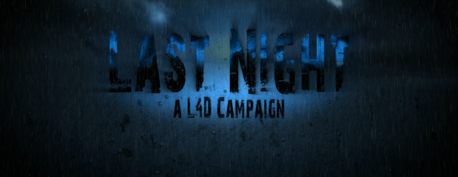 Last Night - a new qualitative Campaign for Left 4 Dead. The main focus when creating a campaign we are doing in an atmosphere of maps, but also do not forget about the other not so unimportant aspects of the game as: 1.Good thoughtful and exciting events, which will give you lots of positive emotions. 2.Beautiful architecture, created by really existing buildings, further emphasize the uniqueness cards. 3.Interesting story, telling us the story of four survivors of the immortal!