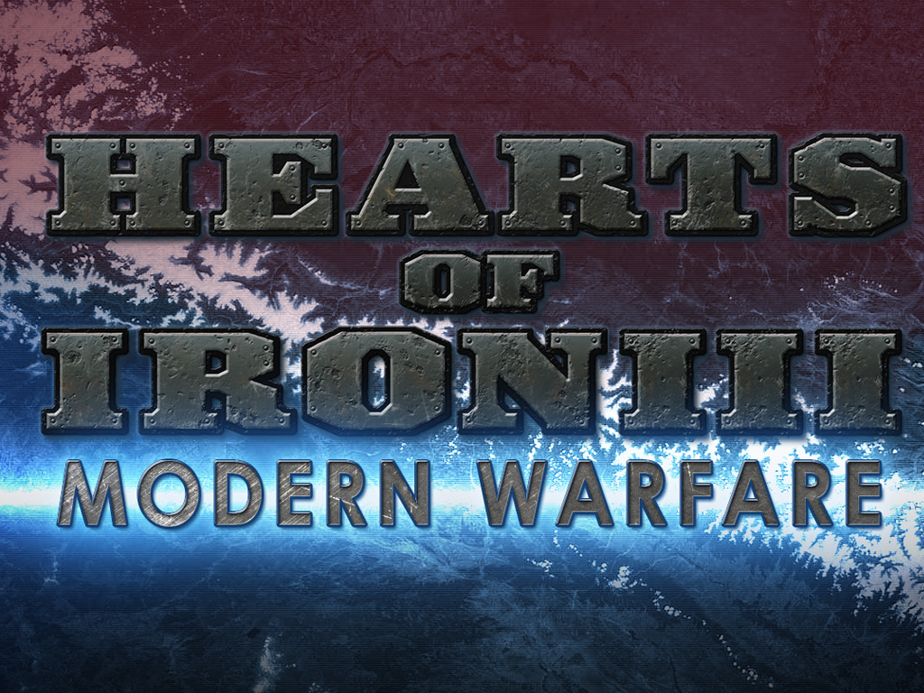 Hearts of Iron III: Modern Warfare - Mod DB