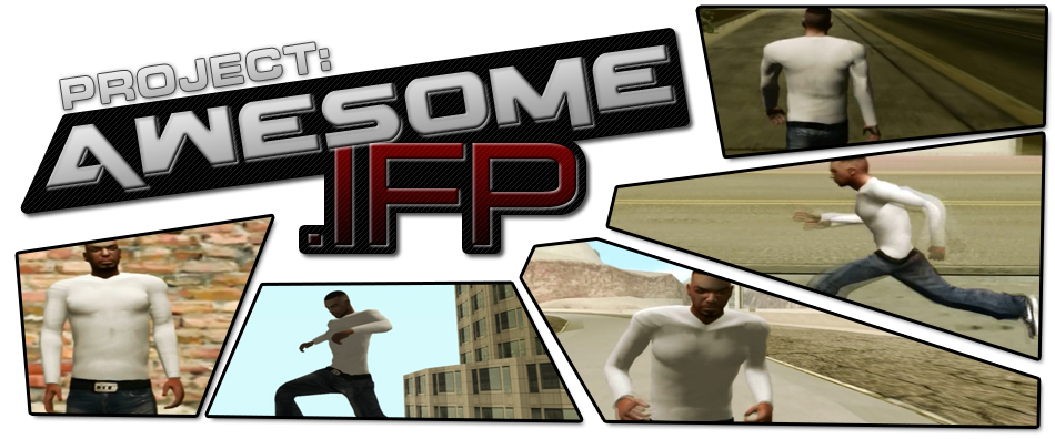 Project: Awesome  IFP mod for Grand Theft Auto: San Andreas - Mod DB